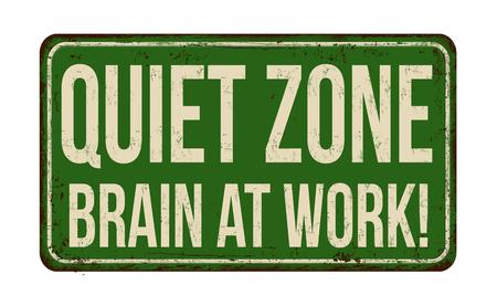 undisturbed: Quiet zone. Brain at work vintage rusty metal sign on a white background, vector illustration