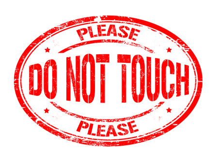 do not touch: Please do not touch grunge rubber stamp on white, vector illustration