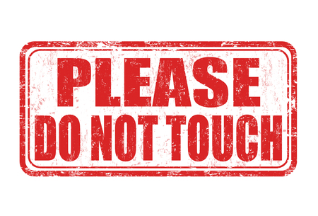 Please do not touch grunge rubber stamp on white, vector illustration