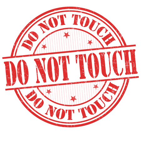 human touch: Do not touch grunge rubber stamp on white, vector illustration