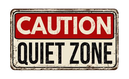undisturbed: Quiet zone vintage rusty metal sign on a white background, vector illustration