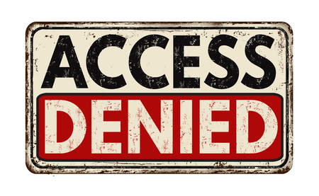 rusty: Access denied vintage rusty metal sign on a white background, vector illustration Stock Photo