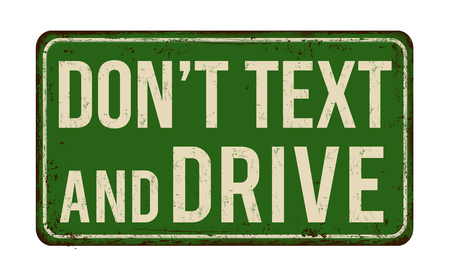 irresponsible: Dont text and drive vintage rusty metal sign on a white background, vector illustration