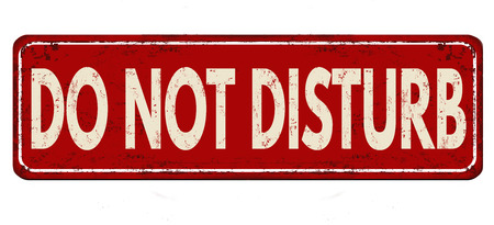 Do not disturb vintage rusty metal sign on a white background, vector illustration