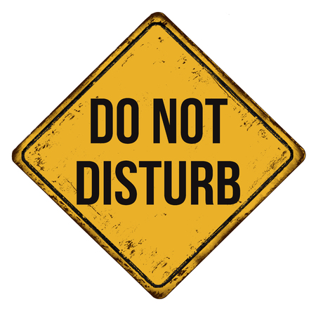 disturbance: Do not disturb vintage rusty metal sign on a white background, vector illustration