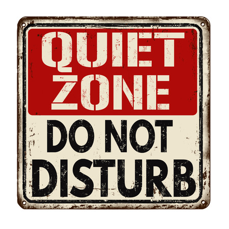 Quiet zone do not disturb vintage rusty metal sign on a white background, vector illustration