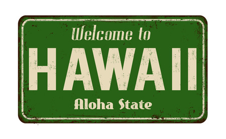 Welcome to Hawaii vintage rusty metal sign on a white background, vector illustration Illustration