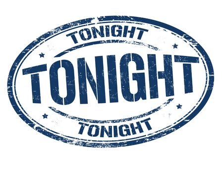 tonight: Tonight grunge sign or stamp on white background, vector illustration