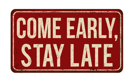 Come early, stay late vintage rusty metal sign on a white background, vector illustration 向量圖像