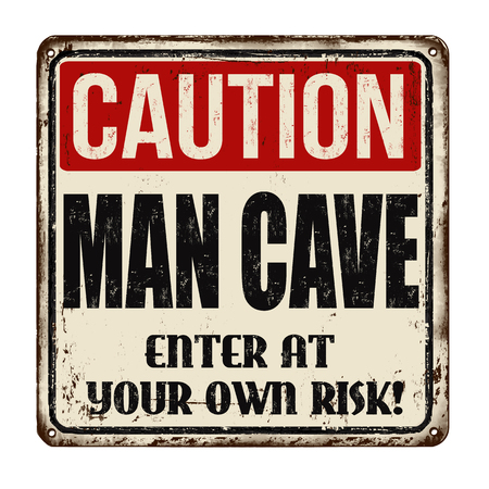 worn: Caution man cave vintage rusty metal sign on a white background, vector illustration Illustration
