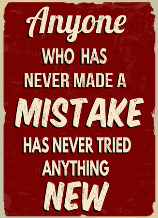 Anyone who has never made a mistake has never tried anything new, vintage grunge poster, vector illustrator