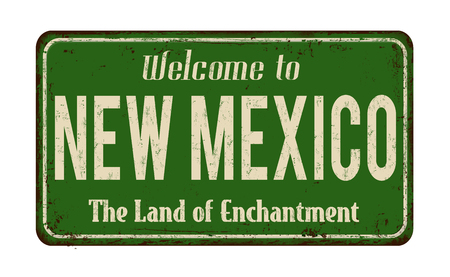 come: Welcome to New Mexico vintage rusty metal sign on a white background, vector illustration Illustration
