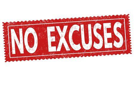 No excuses sign or stamp on white background, vector illustration Illustration