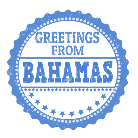 Greetings from Bahamas sign or stamp on white background, vector illustration Illustration