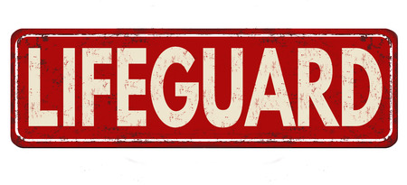 Lifeguard vintage rusty metal sign on a white background, vector illustration
