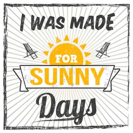 I was made for sunny days typography print design on white background, vector illustration Vettoriali