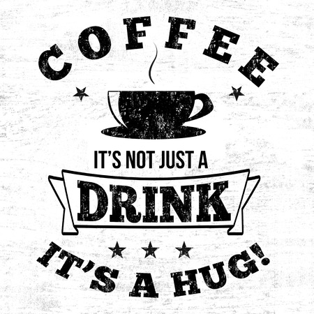 Coffee its not just a drink its a hug typography print design on white background, vector illustration