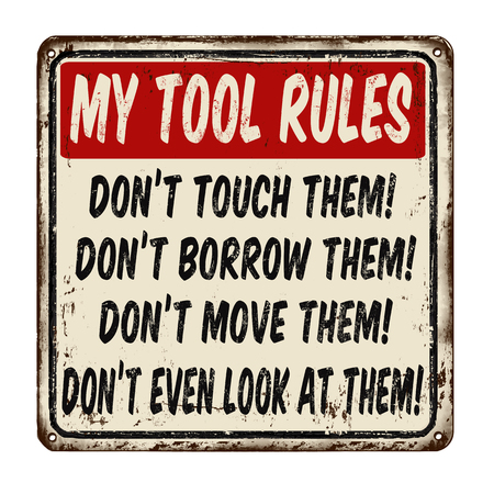 old fashioned: My tool rules vintage rusty metal sign on a white background, vector illustration