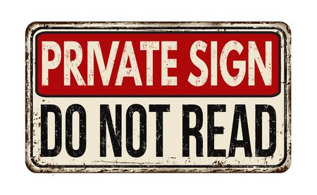 Private sign do not read vintage rusty metal sign on a white background, vector illustration