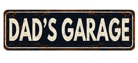 Dad's garage vintage rusty metal sign on a white background, vector illustration