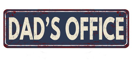 Dad's office vintage rusty metal sign on a white background, vector illustration