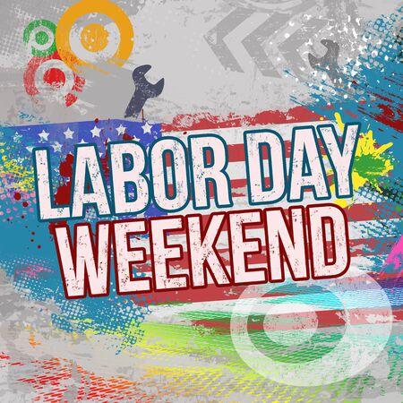 Labor day weekend grunge poster background, vector illustration Illustration