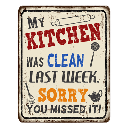 My kitchen was clean last week. Sorry you missed it vintage rusty metal sign on a white background, vector illustration Çizim