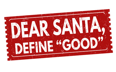 Dear santa, define good grunge rubber stamp on white, vector illustration