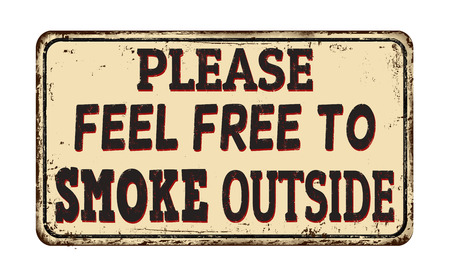 Please feel free to smoke outside vintage rusty metal sign on a white background, vector illustration