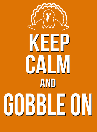Keep calm and gobble on poster, vector illustration