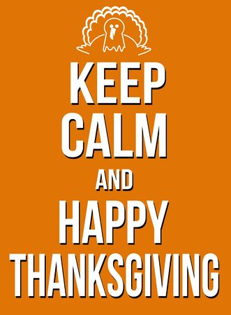 Keep calm and happy thanksgiving poster, vector illustration Illustration