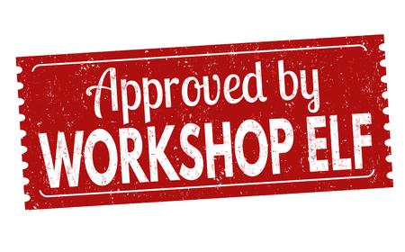 Approved by workshop elf grunge rubber stamp on white background, vector illustration Stock Illustratie
