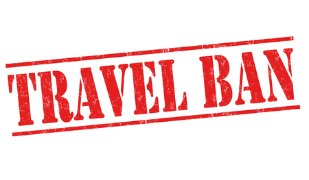 Travel ban grunge rubber stamp on white background