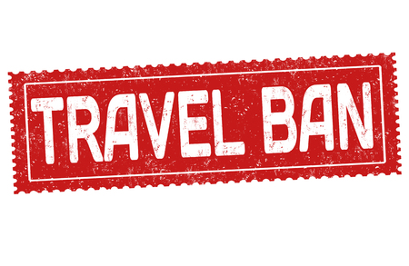 Travel ban grunge rubber stamp