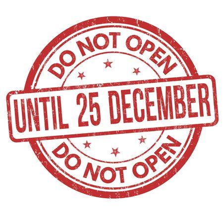 Ne pas ouvrir avant le 25 décembre, tampon de caoutchouc grunge sur fond blanc, illustration vectorielle Vecteurs