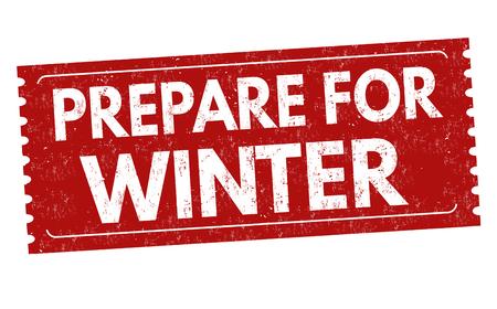 Prepare for winter grunge rubber stamp on white background, vector illustration
