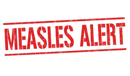 Measles alert grunge rubber stamp on white background, vector illustration