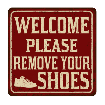 Welcome please remove your shoes vintage rusty metal sign on a white background, vector illustration Stock Illustratie