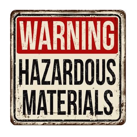 Signe de métal rouillé vintage de matières dangereuses sur un fond blanc, illustration vectorielle Vecteurs