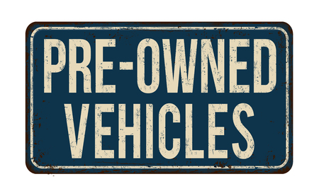 Pre-owned vehicles vintage rusty metal sign on a white background, vector illustration