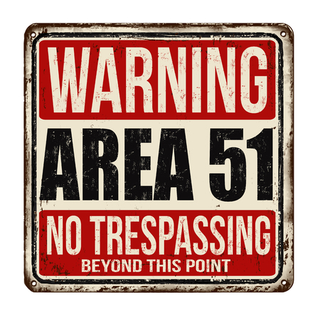 Warning Area 51 vintage rusty metal sign on a white background, vector illustration Stok Fotoğraf - 93001329