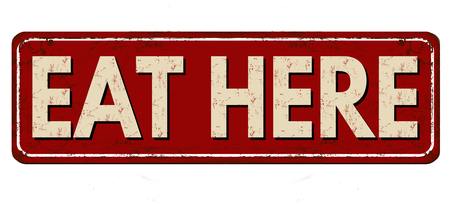 Eat here vintage rusty metal sign on a white background, vector illustration