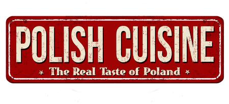 Polish cuisine vintage rusty metal sign on a white background, vector illustration Illustration