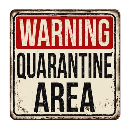 Quarantine area vintage rusty metal sign on a white background, vector illustration Ilustração
