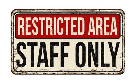 Área restringida personal solo vintage letrero de metal oxidado sobre un fondo blanco, ilustración vectorial