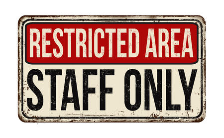 Restricted area staff only vintage rusty metal sign on a white background, vector illustration