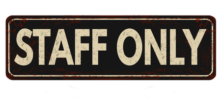 Staff only vintage rusty metal sign on a white background, vector illustration