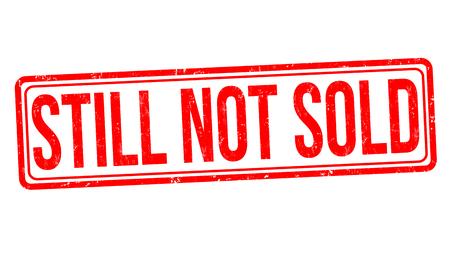 Still not sold grunge rubber stamp on white background, vector illustration