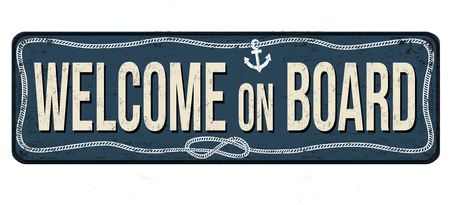 Welcome on board vintage rusty metal sign on a white background, vector illustration