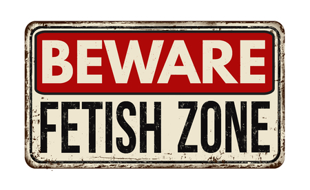 Fetish zone vintage rusty metal sign on a white background, vector illustration